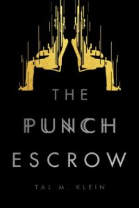 The Punch Escrow Goodreads Cover