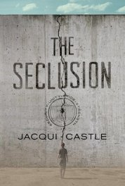 Book cover of The Seclusion by Jacqui Castle